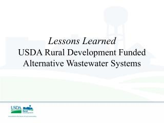 Lessons Learned USDA Rural Development Funded Alternative Wastewater Systems