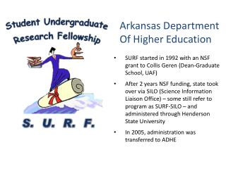 SURF started in 1992 with an NSF grant to Collis  Geren  (Dean-Graduate School, UAF)