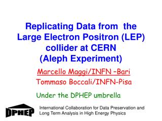 Replicating Data  from   the  Large  Electron Positron (LEP) collider at CERN  ( Aleph Experiment)