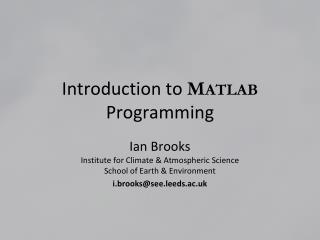 Introduction to  M ATLAB  Programming