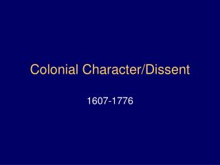 Colonial Character/Dissent