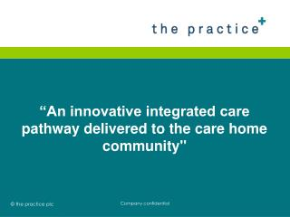 """An innovative integrated care pathway delivered to the care home community"""