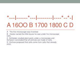 *---I------*---I--------I----*--*-I A 16oo B 1700 1800 C D
