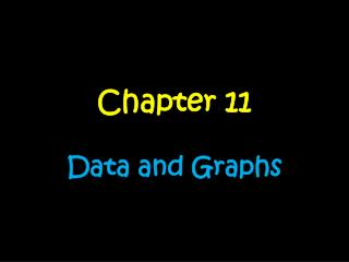 Chapter  11 Data and Graphs