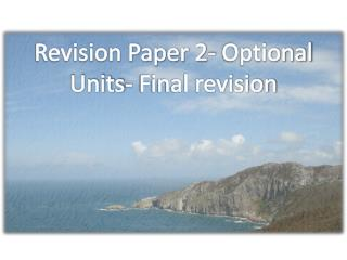 Revision Paper 2- Optional Units- Final revision
