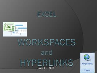 EXCEL WORKSPACES and  HYPERLINKS