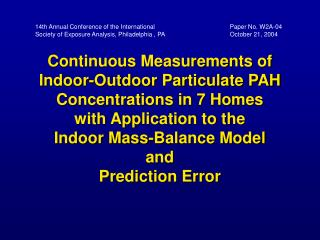 Continuous Measurements of  Indoor-Outdoor Particulate PAH Concentrations in 7 Homes