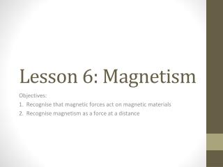 Lesson 6: Magnetism