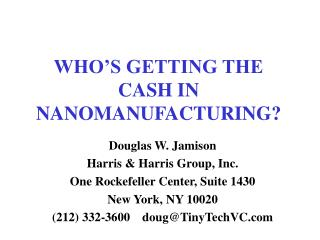WHO'S GETTING THE CASH IN NANOMANUFACTURING?