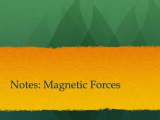 Notes: Magnetic Forces