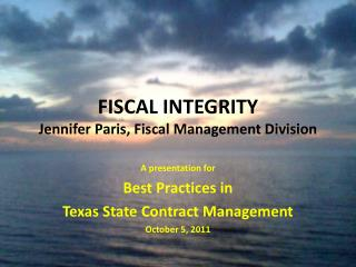 FISCAL INTEGRITY Jennifer Paris, Fiscal Management Division