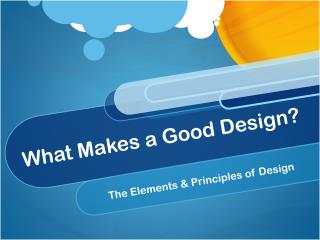 What Makes a Good Design?