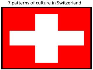 7 patterns of culture in Switzerland