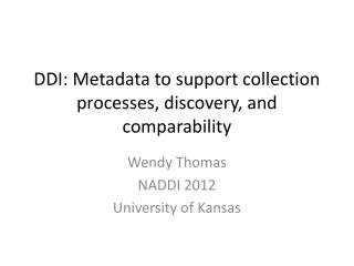 DDI: Metadata to support collection processes, discovery, and comparability