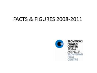 FACTS & FIGURES 2008-2011