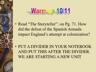 "Read ""The Storyteller"": on Pg. 71. How did the defeat of the Spanish Armada impact England's attempt at colonization?"