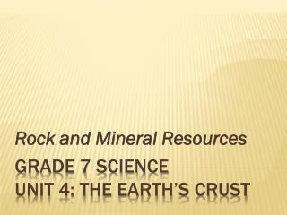 Grade 7 Science Unit 4: The earth's Crust