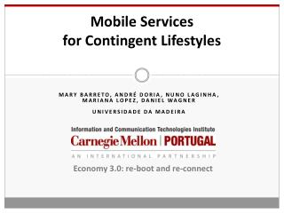 Mobile Services  for Contingent Lifestyles
