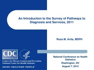 An Introduction to the  Survey  of Pathways to Diagnosis and Services,  2011