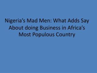Nigeria's Mad Men: What Adds Say About doing Business in Africa's Most Populous Country