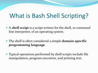 What is Bash Shell Scripting?