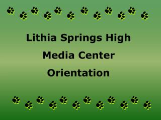 Lithia Springs High Media  Center Orientation