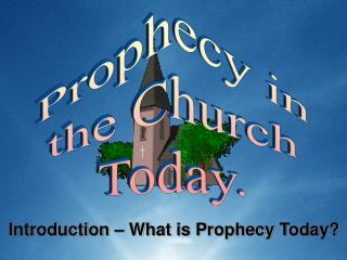 Introduction: What is Prophecy Today?