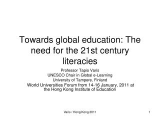 Towards global education: The need for the 21st century literacies