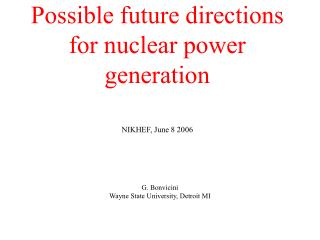 Possible future directions for nuclear power generation