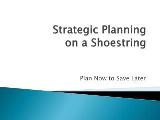 Strategic Planning  on a Shoestring