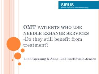 OMT patients who use needle exhange services - Do they still benefit from treatment?