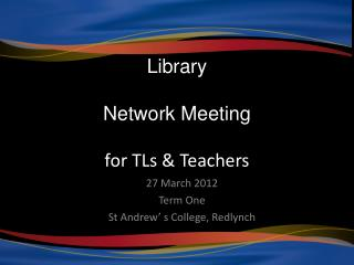 Library  Network Meeting for TLs & Teachers