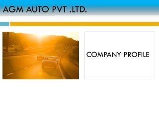 AGM AUTO PVT .LTD.