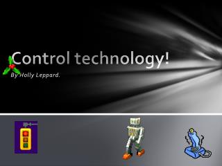 Control technology!