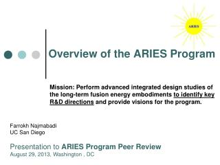 Overview of the ARIES Program