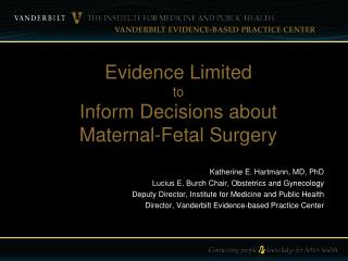 Evidence Limited  to Inform Decisions about  Maternal-Fetal Surgery