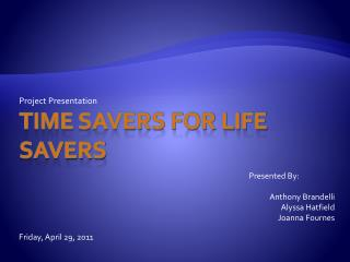 Time savers for life savers