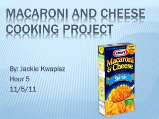 Macaroni and Cheese Cooking Project