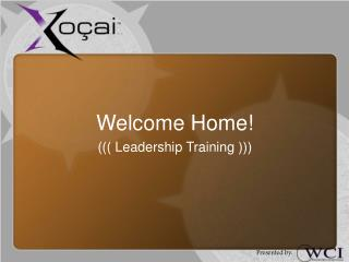 Welcome Home! ((( Leadership Training )))