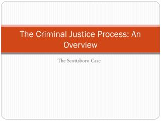 The Criminal Justice Process: An Overview