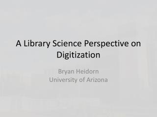A Library Science Perspective on Digitization