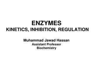 ENZYMES     KINETICS, INHIBITION, REGULATION
