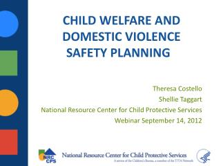 CHILD WELFARE AND DOMESTIC VIOLENCE SAFETY PLANNING