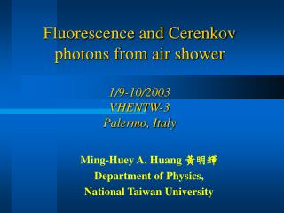 Fluorescence and Cerenkov photons from air shower 1/9-10/2003 VHENTW-3 Palermo, Italy