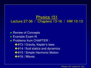 Physics 151 Lecture 27-36  /  Chapters 13-16  /  HW 10-13
