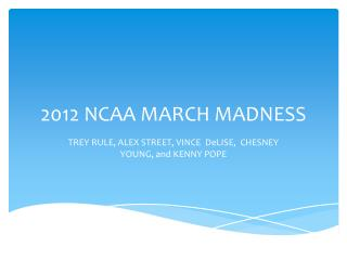 2012 NCAA MARCH MADNESS