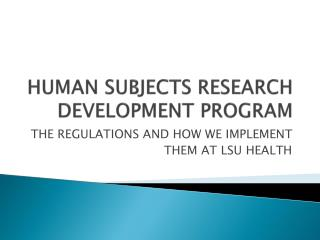 HUMAN SUBJECTS RESEARCH DEVELOPMENT PROGRAM