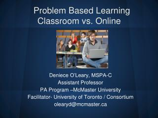 Problem Based  Learning  Classroom vs. Online