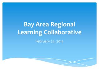 Bay Area Regional  Learning Collaborative