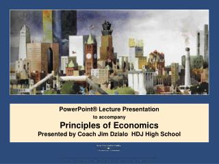 PowerPoint® Lecture Presentation to accompany Principles of  Economics